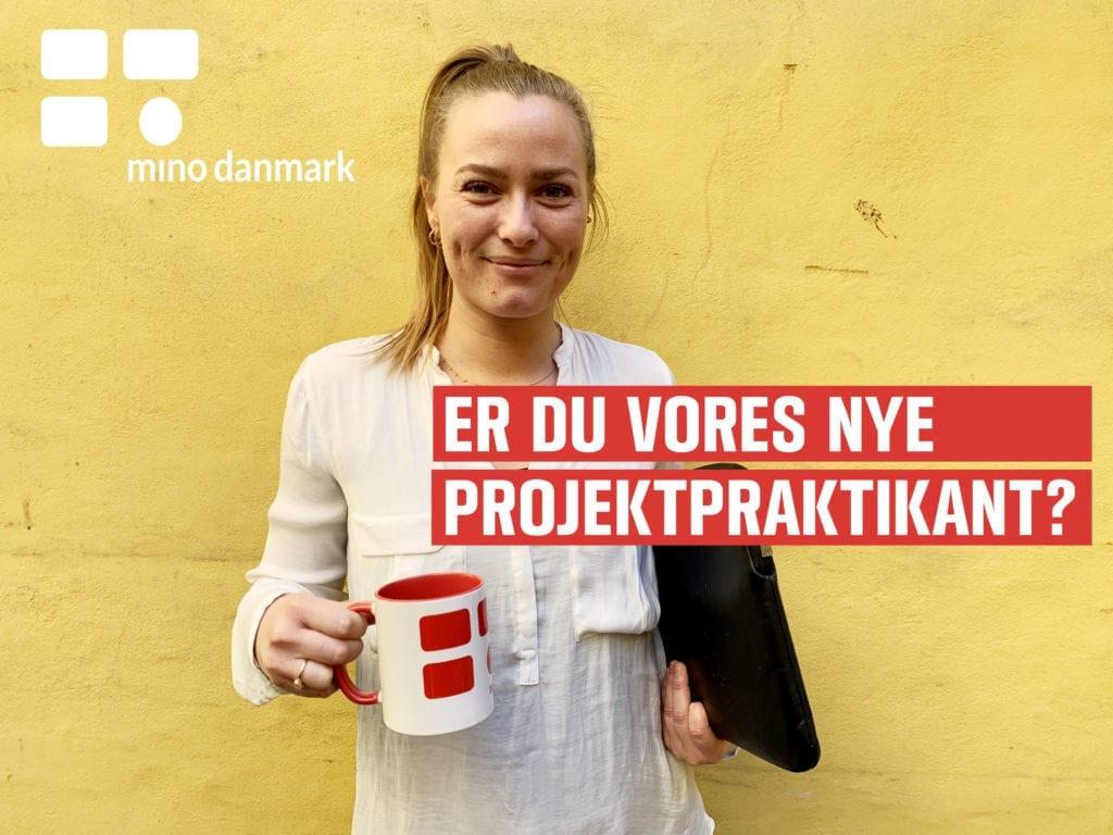 Mino Danmarks søger to nye projektpraktikanter